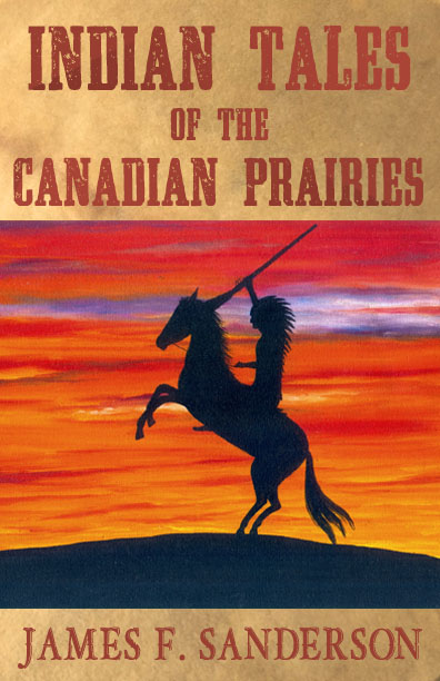 Indian Tales of the Canadian Prairies