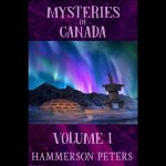 New 2019 Book- Mysteries of Canada: Volume I