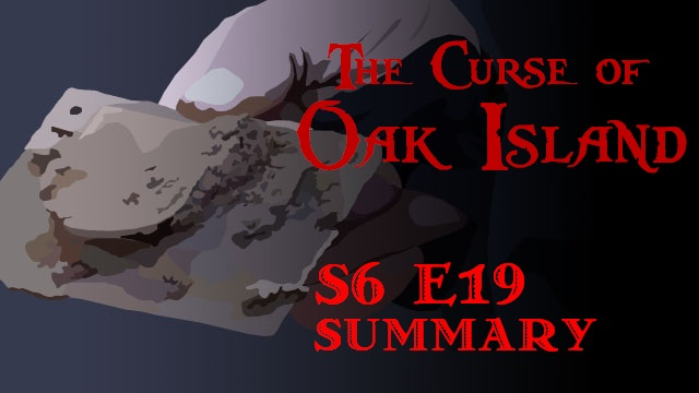 the-curse-of-oak-island-season-6-episode-19
